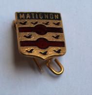 Petit Insigne Ville De MATIGNON 22 Avec Blason - Obj. 'Souvenir De'