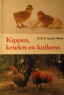 Kippen , Krielen En Kuikens - Door R. Van Der Mark - 1977 - Neerhof Neerhofdieren - Non Classés