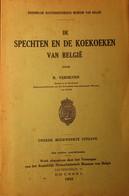 De Spechten En De Koekoeken Van België - Door R. Verheyen - 1943 - Vogels - Non Classés