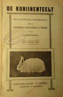 De Konijnenteelt - Verzorging En Verpleging Van Het Konijn - Door J. Beekman - Non Classés