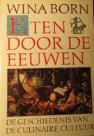 Eten Door De Eeuwen Heen - De Geschiedenis Van De Culinaire Cultuur - Door W. Born - 1989 - Non Classés