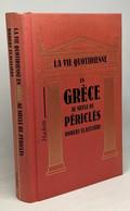 La Vie Quotidienne En Grèce Au Siècle De Périclès - Historia