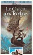 Un Livre Dont Vous êtes Le Héros N°315 - Le Château Des Ténèbres - Quête Du Graal 1 - Folio Junior Gallimard - 1985 TB - Otros