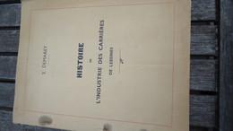 Histoire De L'Industrie Des Carrières De Lessines - S. Demaret (voir Détails) - Belgio