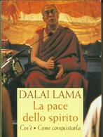 DALAI LAMA - La Pace Dello Spirito. - Religione