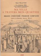 René Pelletier, Ma Ville à Travers Mon Quartier, Besançon, Chez L'auteur, 1968, Montrapon, Colette, Mallarmé, Gaffiot - Historia