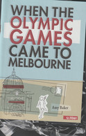 Amy Baker: When The Olympic Games Came To Melbourne, [Melbourne] : Australia Post, C2006. A5 Size. Weight 60 Gr (K6) - 1950-Oggi
