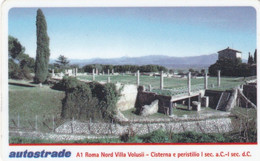VIACARD AUTOSTRADE A1 ROMA NORD VILLA VALUSII CISTERNA E PERISTILIO 1° SECOLO A.C. -1° SECOLO D.C - Other