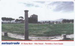 VIACARD AUTOSTRADE A1 ROMA NORD VILLA VALUSII PERISTILIO E TORRE CASALE - Other