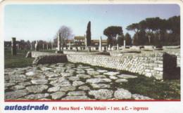 VIACARD AUTOSTRADE A1 ROMA NORD VILLA VALUSII 1° SECOLO A.C. INGRESSO - Other