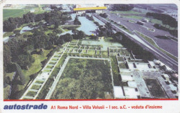 VIACARD AUTOSTRADE A1 ROMA NORD VILLA VALUSII 1° SECOLO A.C. VEDUTA D' INSIEME - Other