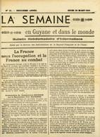 30 Mars 1944.Journal La Semaine En Guyane.Gouverneur Jean Rapenne.présentation Du Cdt Boisson.allocution Du Col Perrel. - Altri