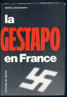 La GESTAPO En France  Marcel Hasquenoph - Guerra 1939-45