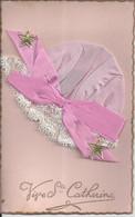 CPSM Vive Ste Catherine Bonnet En Tissu Rose Et Blanc Avec Nœud Rose Et 2 étoiles - Saint-Catherine's Day