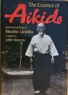 THE ESSENCE OF AIKIDO  John STEVENS - Sport