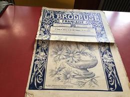 La Brodeuse Française Illustrée  1908  Paris Ce Journal Ne Contient Pas Une Ligne Dénoncer Tout Est à - Fashion