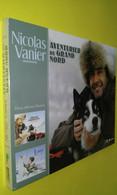 VANIER/ 2 ALBUMS/ L'ODYSSÉE SIBÉRIENNE Et LOUP / SIBÉRIE Grand Nord Ouvrage Neuf - Viaggi