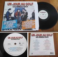 """RARE French LP 33t RPM (12"""") """"UN JOUR AU GOLF : LES ANNEES ROCK"""" (2018) - Rock"""