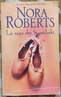 La Saga Des Stanislaski - Nora Roberts - Harlequin - 2006 - M - Other