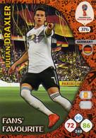 Trading Cards Panini Football Fifa World 2018 Russia Adrenalyn Fans Favorite 376 Julian Draxler - French Edition