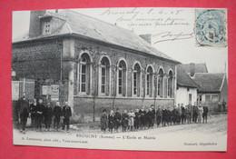 80 Brouchy 1905-08 L'Ecole Et La Mairie TB Animée 552 Habitants En 1900 éditeur Levasseur Gomart Dépositaire Dos Scanné - Other Municipalities