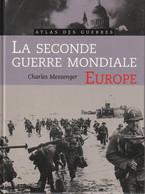 ATLAS DES GUERRES - La Seconde Guerre Mondiale - EUROPE - Par Charles MESSENGER - Guerra 1939-45