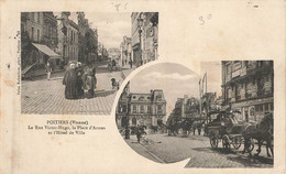 POITIERS : LA RUE VICTOR HUGO - LA PLACE D'ARMES ET L'HOTEL DE VILLE - Poitiers