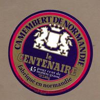 ETIQUETTE De FROMAGE..CAMEMBERT De NORMANDIE.. Le Centenaire.. FLSA à St PIERRE Sur DIVES (14-AJ) - Cheese
