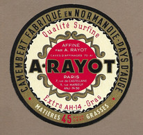 ETIQUETTE De FROMAGE..CAMEMBERT Fabriqué En NORMANDIE ( Calvados 14 AT)...Affiné A. RAYOT à PARIS - Cheese