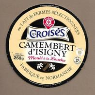 ETIQUETTE De FROMAGE Cartonnée.. CAMEMBERT D'ISIGNY Fabriqué En NORMANDIE.. Les Croisés - Cheese
