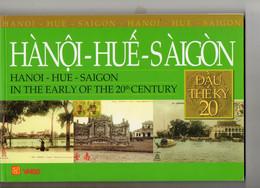 HANOI-HUE-SAIGON...100PAGES DE REPRODUCTIONS DE CARTES POSTALES ANCIENNES Ecrit En Anglais.tres Bon Etat - Asia