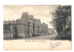 CHARLEROI - Caserne Des Chasseurs - Envoyée En 1905 - - Charleroi