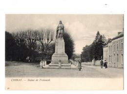 CHIMAY  - Statue De Froissard - Non Envoyée - édition: Van Den Heuvel 18 - Précurseur - Chimay