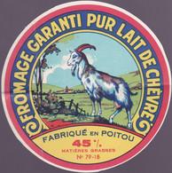 ÉTIQUETTE DE FROMAGE - FROMAGE FABRIQUÉ EN POITOU - LAIT DE CHEVRE - Cheese