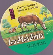 ÉTIQUETTE DE FROMAGE - CAMEMBERT  -  FABRIQUÉ EN ILLE & VILAINE - LES PRÉS VERTS - Cheese