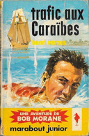 Bob Morane - Marabout Junior N°206 - Trafic Aux Caraïbes - Henri Vernes - 1961 BE - Aventure