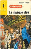 Bob Morane - Marabout Junior N°222 - Le Masque Bleu - Henri Vernes - 1962 BE - Aventure