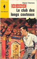 Bob Morane - Marabout Junior N°230 - Le Club Des Longs Couteaux - Henri Vernes - 1962 TB - Aventure