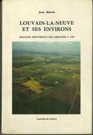 Louvain-la-Neuve Et Ses Environs : Esquisse Historique Des Origines à 1794 / Jean MARTIN - Belgio