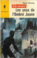 Bob Morane - Marabout Junior N°238 - Les Yeux De L'Ombre Jaune - Henri Vernes - 1960 TB - Aventure