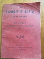 LIVRET : LES VIGNOBLES ET LES VINS DE LA GIRONDE - XIII° EXPOSITION DE LA SOCIETE PHILOMATRIQUE DE BORDEAUX 1895 - Agriculture