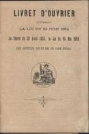 Livret D'ouvrier Contenant Loi Du 22 6 1854 Tailleur Assémat Louis Cachet Commissaire De Police Mazamet 19 4 1899 - Zonder Classificatie