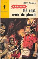 Bob Morane - Marabout Junior N°246 - Les Sept Croix De Plomb - Henri Vernes - 1963 TB - Aventure