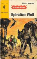 Bob Morane - Marabout Junior N°250 - Opération Wolf - Henri Vernes - 1963 BE - Aventure