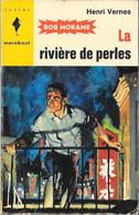 Bob Morane - Marabout Junior N°254 - La Rivière De Perle - Henri Vernes - 1963 TB - Aventure