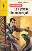 Bob Morane - Marabout Junior N°274 - Les Joyaux Du Maharajah - Henri Vernes - 1964 BE - Aventure
