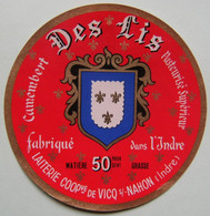 Etiquette Camembert - Des Lis - Laiterie Coop De Vicq-sur-Nahon 36 En Berry - Indre  A Voir ! - Cheese