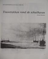 Geschiedenis V DEPANNE : TOUWTREKKEN ROND DE SCHUILHAVEN 1906 1914 Door J Bauwens Vissers Boten / WESTHOEK - History