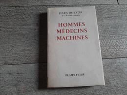 Hommes Médecins Machines De Jules Romains Dédicacé Par L'auteur Flammarion 1959 - Autographed