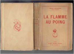 LA FLAMME AU POING 1917 PRIX GONCOURT PAR HENRY MALHERBE EDITION ORIGINALE NUMEROTEE SUR HOLLANDE DEDICACE A WILLIAM - Autographed